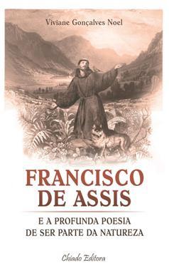 Francisco de Assis e a Profunda Poesia de Ser Parte da Natureza