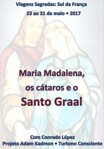 Viagens Sagradas: Maria Madalena, os cátaros e o Santo Graal • Sul da França • Maio 2017